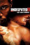 دانلود فیلم Undisputed 2: Last Man Standing 2006