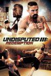 فیلم شکست ناپذیر ۳: رستگاری Undisputed 3: Redemption 2010